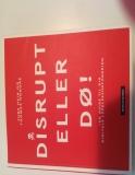 Disrupt eller dø!