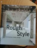 Rough Style Architecture, Interior and Design